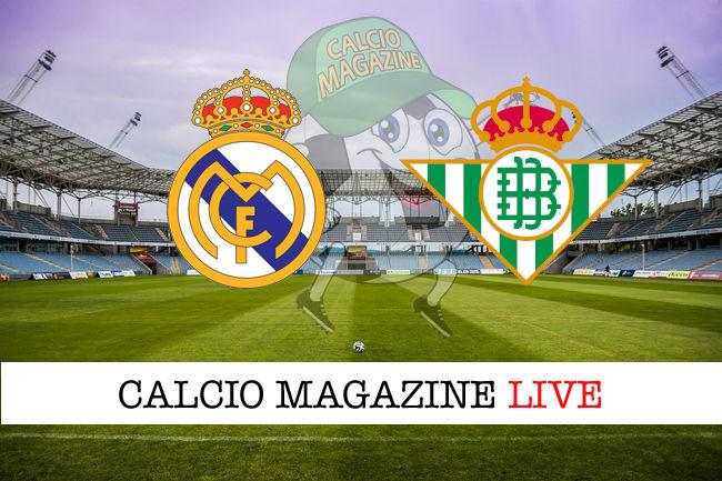 Real Madrid - Betis cronaca diretta live risultato in tempo reale