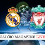 Real Madrid - Liverpool cronaca diretta live risultato in tempo reale