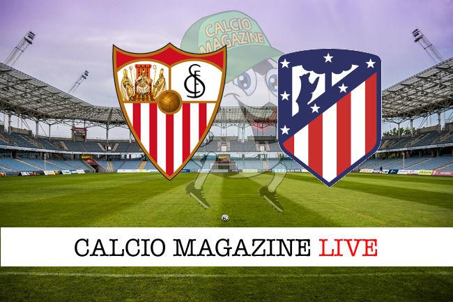 Siviglia - Atletico Madrid cronaca diretta live risultato in tempo reale