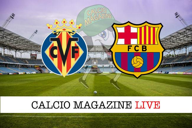 Villarreal - Barcellona cronaca diretta live risultato in tempo reale