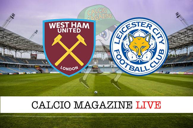 West Ham - Leicester: dove vedere la diretta live e risultato