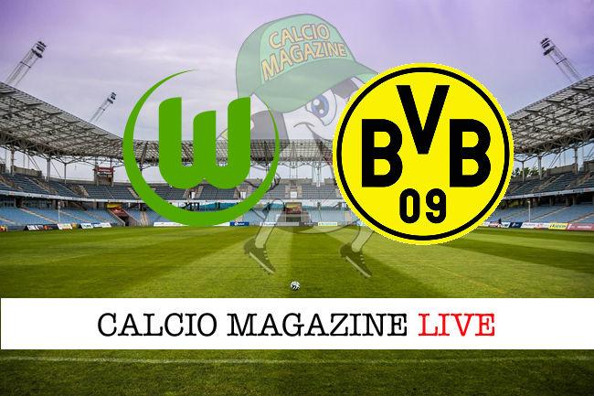 Wolfsburg - Borussia Dortmund cronaca diretta live risultato in tempo reale