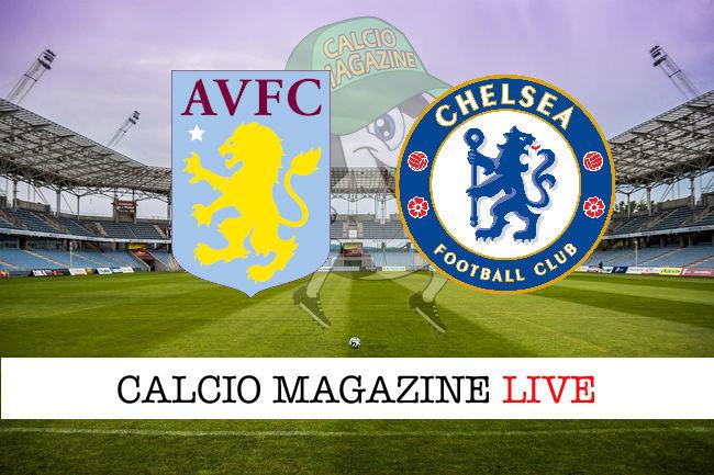 Aston Villa - Chelsea cronaca diretta live risultato in tempo reale
