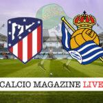 Atletico Madrid - Real Sociedad cronaca diretta live risultato in tempo reale