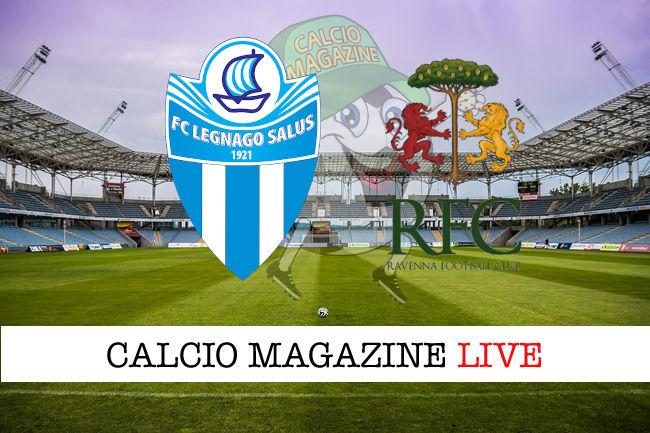Legnago Salus - Ravenna cronaca diretta live risultato in tempo reale