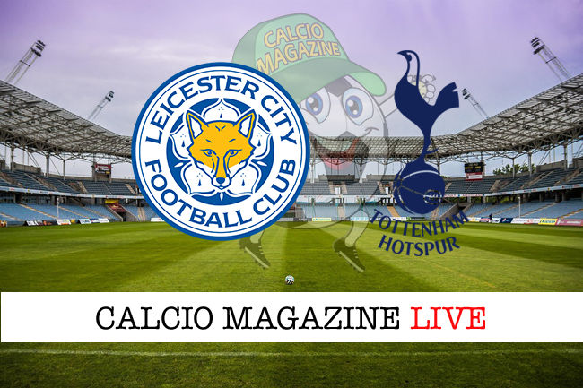 Leicester Tottenham cronaca diretta live risultato in tempo reale