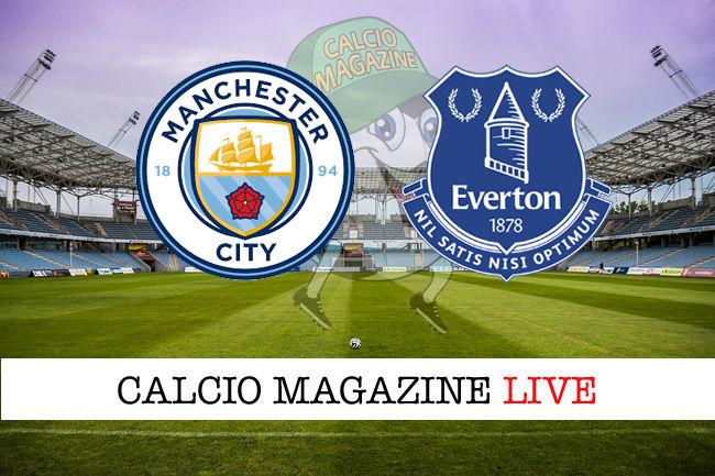Manchester City - Everton cronaca diretta live risultato in tempo reale