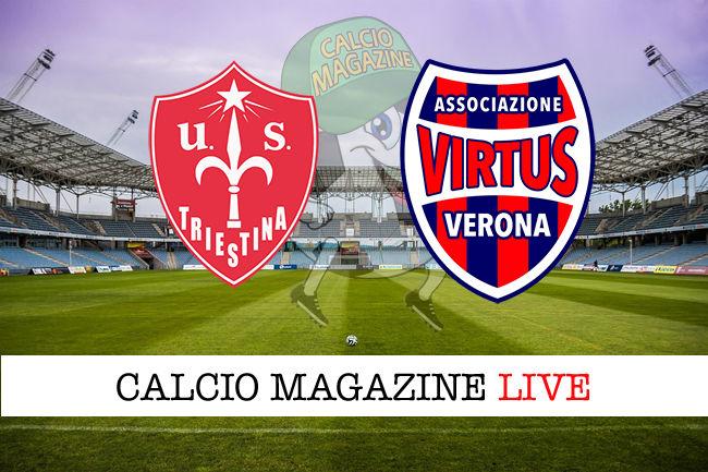 Triestina Virtus Verona cronaca diretta live risultato in tempo reale
