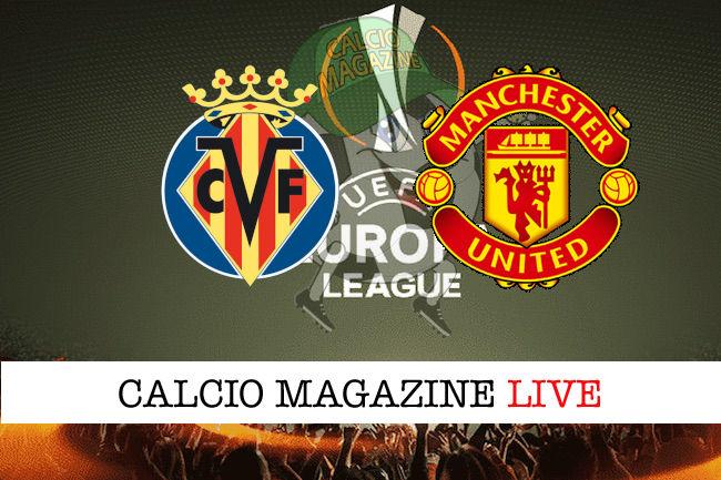Villarreal - Manchester United cronaca diretta live risultato in tempo reale
