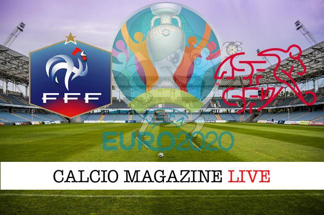 Francia Svizzera Euro 2020 cronaca diretta live risultato in tempo reale