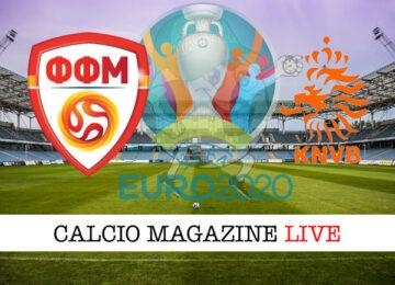 Macedonia del Nord Olanda Euro 2020 cronaca diretta live risultato in tempo reale