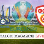 Ucraina Macedonia del Nord Euro 2020 cronaca diretta live risultato in tempo reale