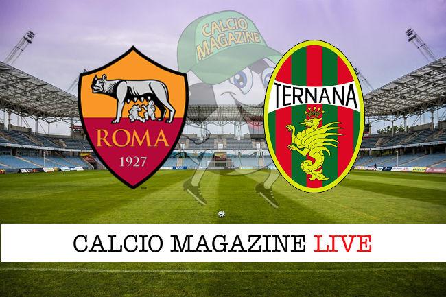 Roma Ternana cronaca diretta live risultato in tempo reale