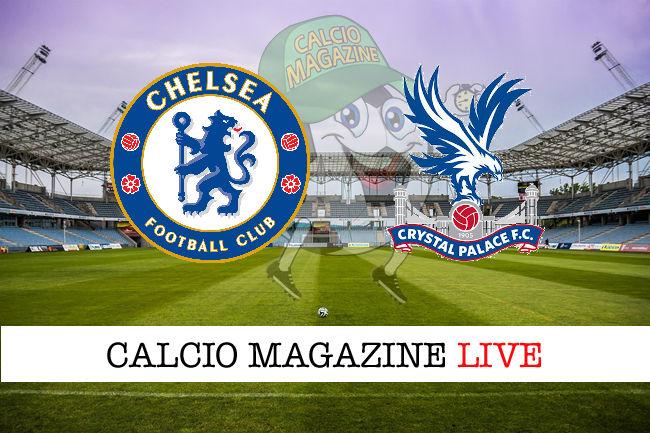 Chelsea Crystal Palace cronaca diretta live risultato in tempo reale