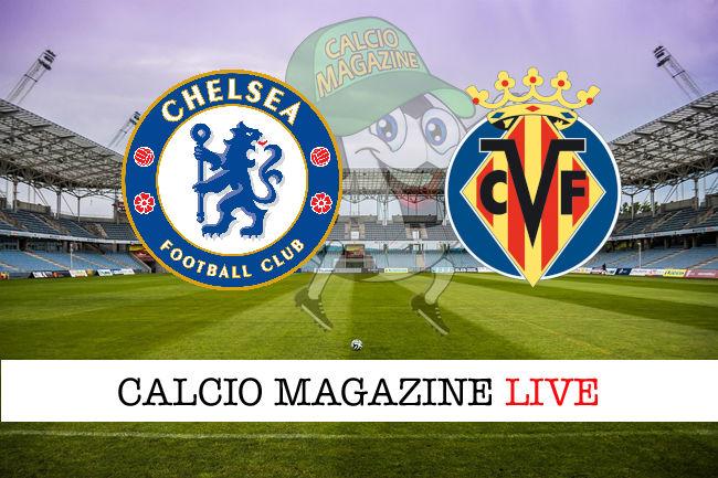 Chelsea Villareal cronaca diretta live risultato in tempo reale