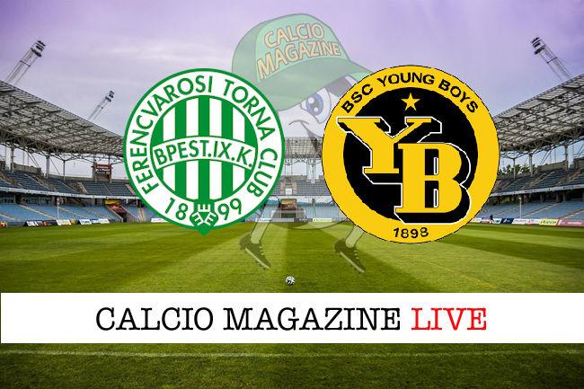 Ferencvaros Young Boys cronaca diretta live risultato in tempo