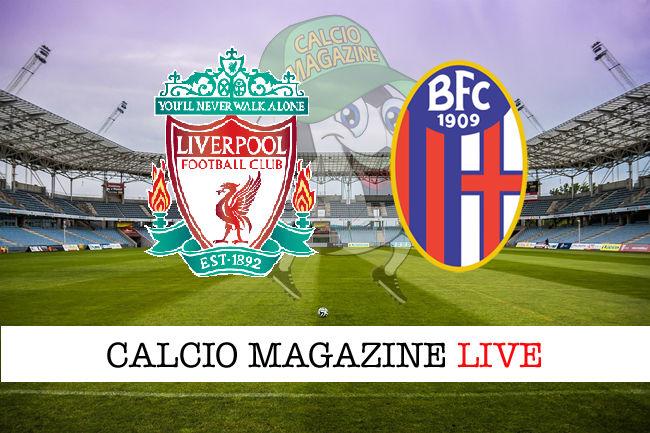 Liverpool Bologna cronaca diretta live risultato in tempo reale