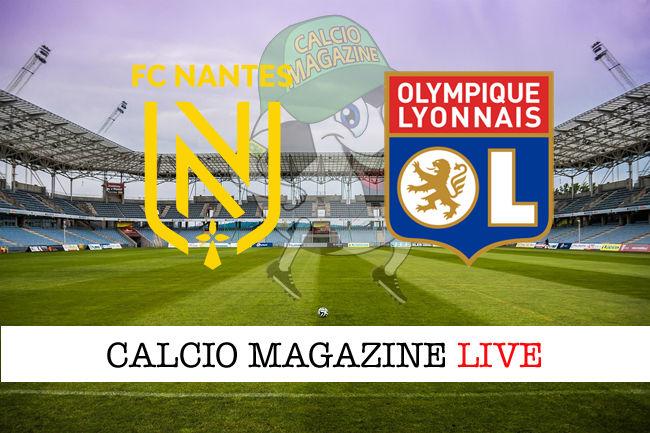 Nantes Olympique Lione cronaca diretta live risultato in tempo reale