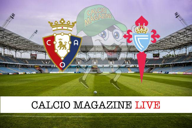 Osasuna Celta Vigo cronaca diretta live risultato in tempo