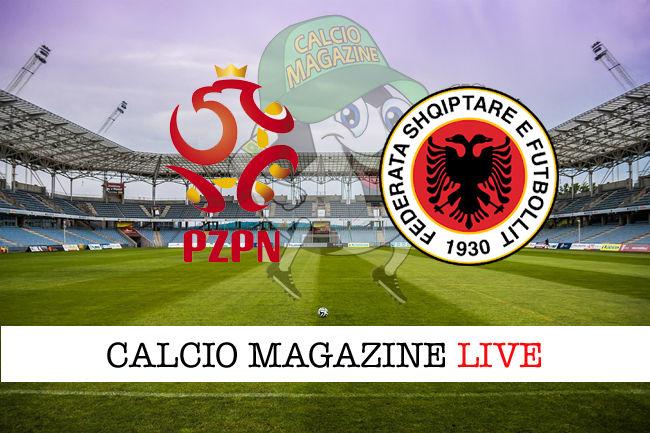 Polonia Albania cronaca diretta live risultato in tempo reale