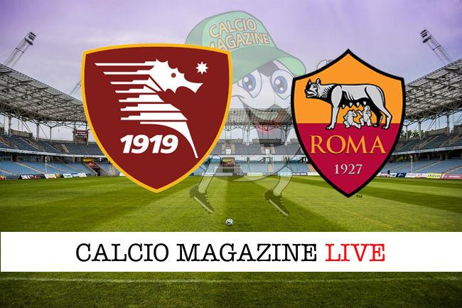 Salernitana Roma cronaca diretta live risultato in tempo reale