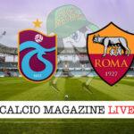 Trabzonspor Roma cronaca diretta live risultato in tempo reale
