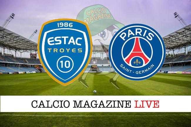 Troyes PSG cronaca diretta live risultato in tempo reale
