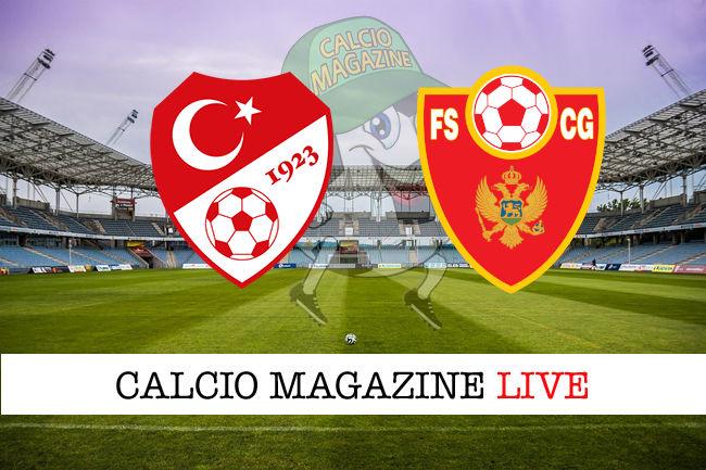 Turchia Montenegro cronaca diretta live risultato in tempo reale