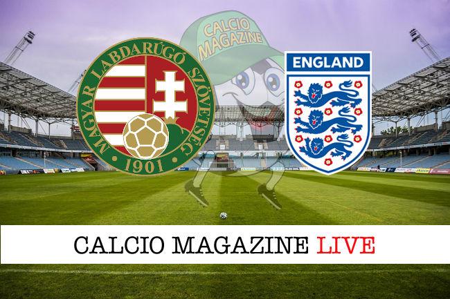Ungheria Inghilterra cronaca diretta live risultato in tempo reale