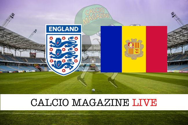 Inghilterra Andorra cronaca diretta live risultato in tempo reale