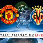 Manchester United Villareal cronaca diretta live risultato in tempo reale