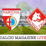 Mantova Piacenza cronaca diretta live risultato in tempo reale