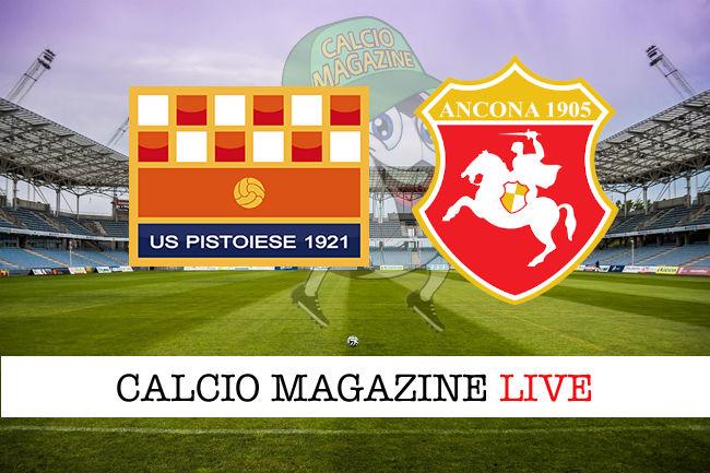 Pistoiese Ancona cronaca diretta live risultato in tempo reale
