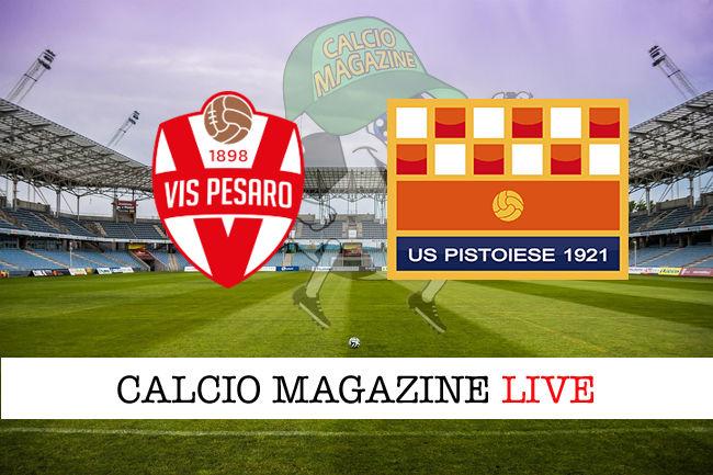 Vis Pesaro Pistoiese cronaca diretta live risultato in tempo reale