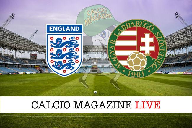 Inghilterra Ungheria cronaca diretta live risultato in tempo reale
