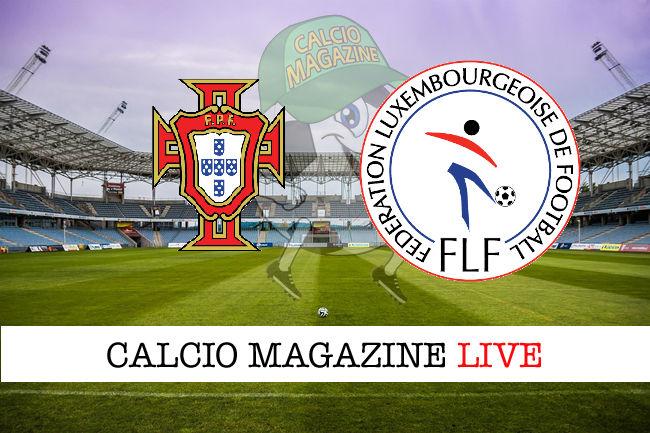 Portogallo Lussemburgo cronaca diretta live risultato in tempo reale