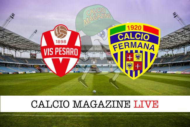 Vis Pesaro Fermana cronaca diretta live risultato in tempo reale